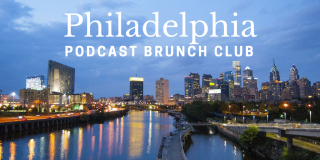 Podcast Brunch Club: Philadelphia