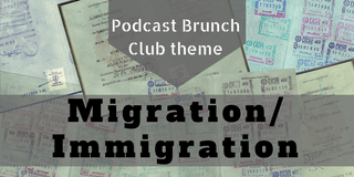 Migration & Immigration: Listening List