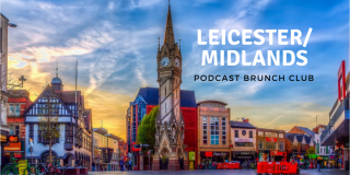 Leicester/Midlands chapter of Podcast Brunch Club