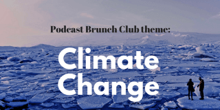 Climate Change: Podcast Listening List