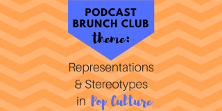 Stereotypes in Pop Culture: Podcast Playlist