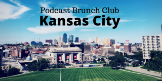 Podcast Brunch Club: Kansas City