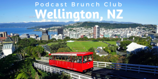 Podcast Brunch Club: Wellington, New Zealand
