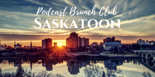 Podcast Brunch Club: Saskatoon
