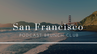 San Francisco chapter of Podcast Brunch Club