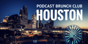 Join Podcast Brunch Club in Houston