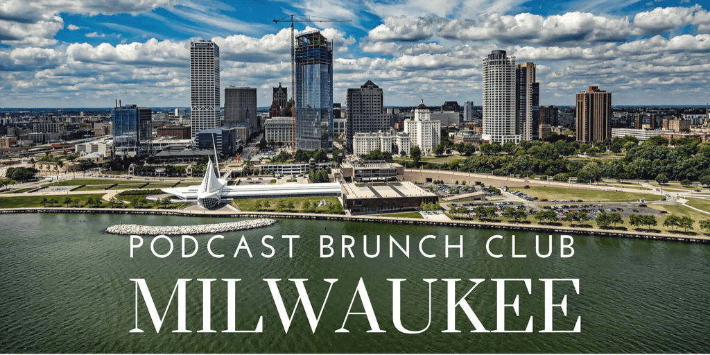 PBC Milwaukee ⋆ Podcast Brunch Club