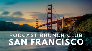 Podcast Brunch Club in San Francisco