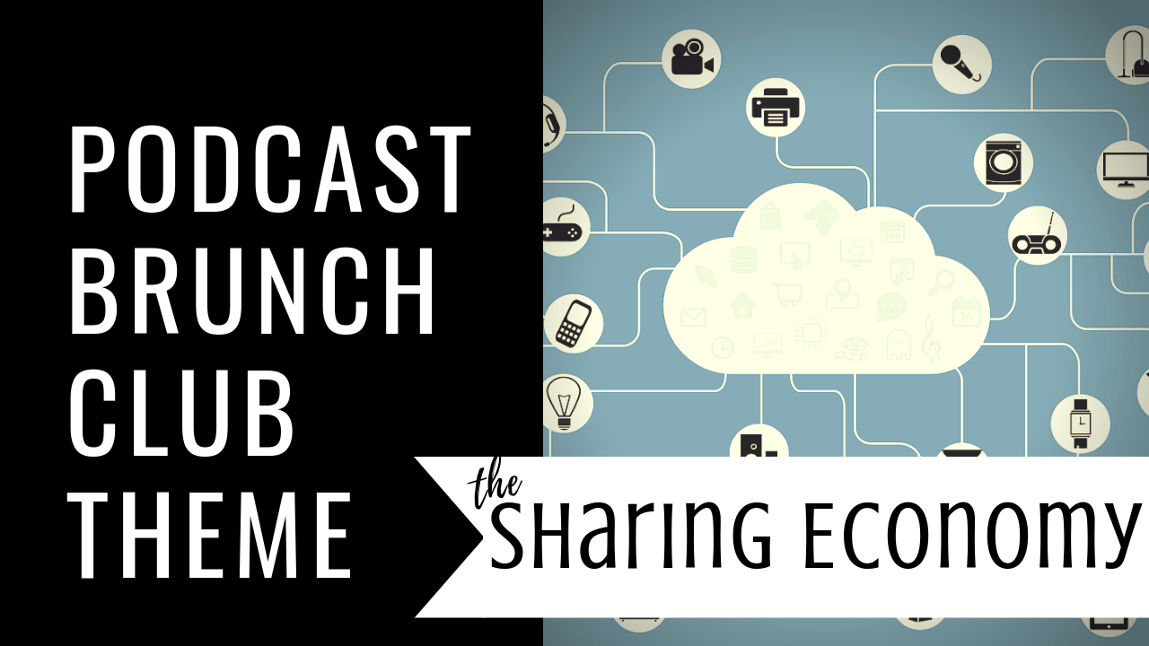 The Sharing Economy: Podcast Playlist