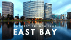 Podcast Brunch Club: East Bay San Francisco