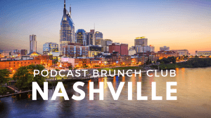 Nashville chapter of Podcast Brunch Club - it's like book club but for podcasts