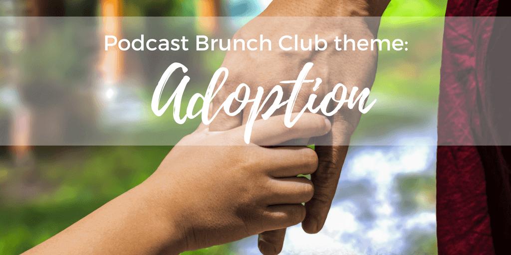 Adoption: March 2018 Podcast Playlist