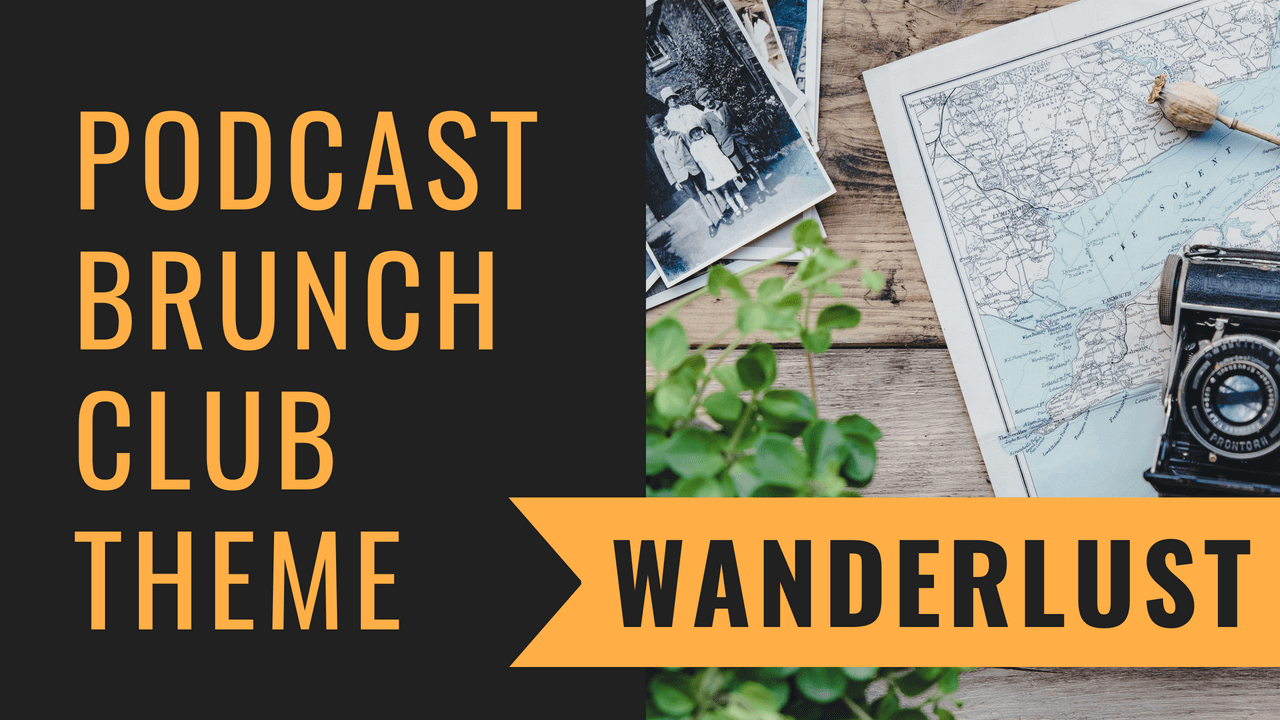 Wanderlust: Podcast Listening List