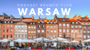 Podcast Brunch Club: Warsaw