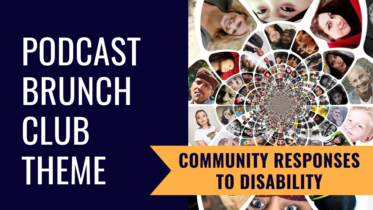 Community Responses to Disability: January 2019 Podcast Playlist