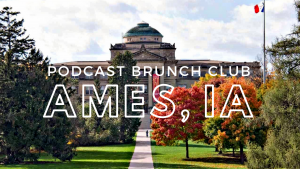 Podcast Brunch Club chapter in Ames, Iowa
