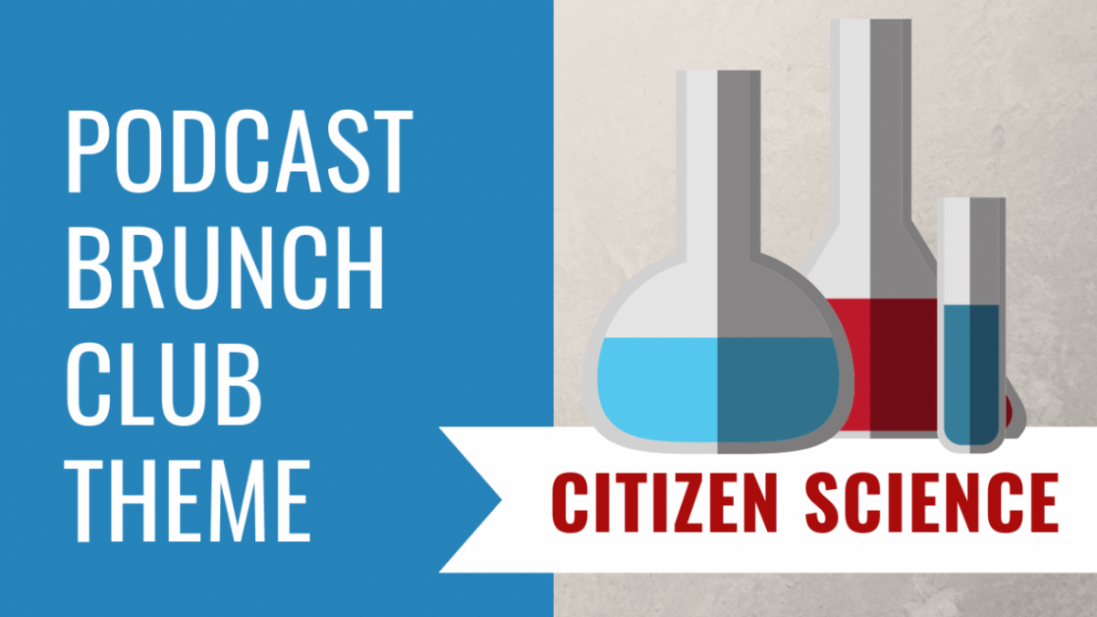 Citizen Science: February 2019 Podcast Playlist