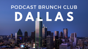 Podcast Brunch Club chapter in Dallas, Texas