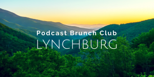 Podcast Brunch Club chapter in Lynchburg, Virginia