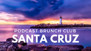Podcast Brunch Club chapter in Santa Cruz, California