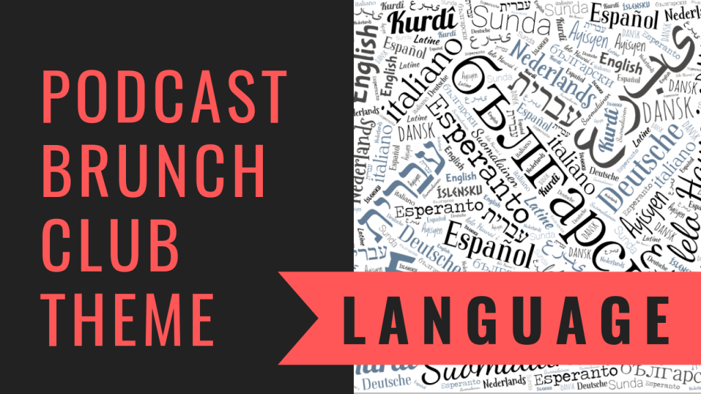 Podcast Brunch Club theme: Language