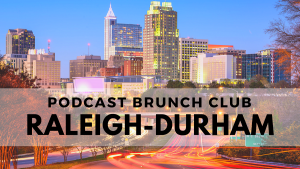Raleigh Durham chapter of Podcast Brunch Club