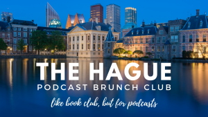 The Hague chapter of Podcast Brunch Club: like book club, but for podcasts