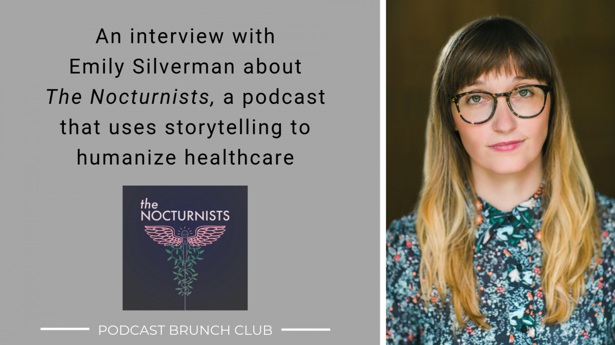 The Nocturnists Podcast is Using Storytelling to Humanize Healthcare