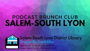 Podcast Brunch Club: Salem-South Lyon Library District