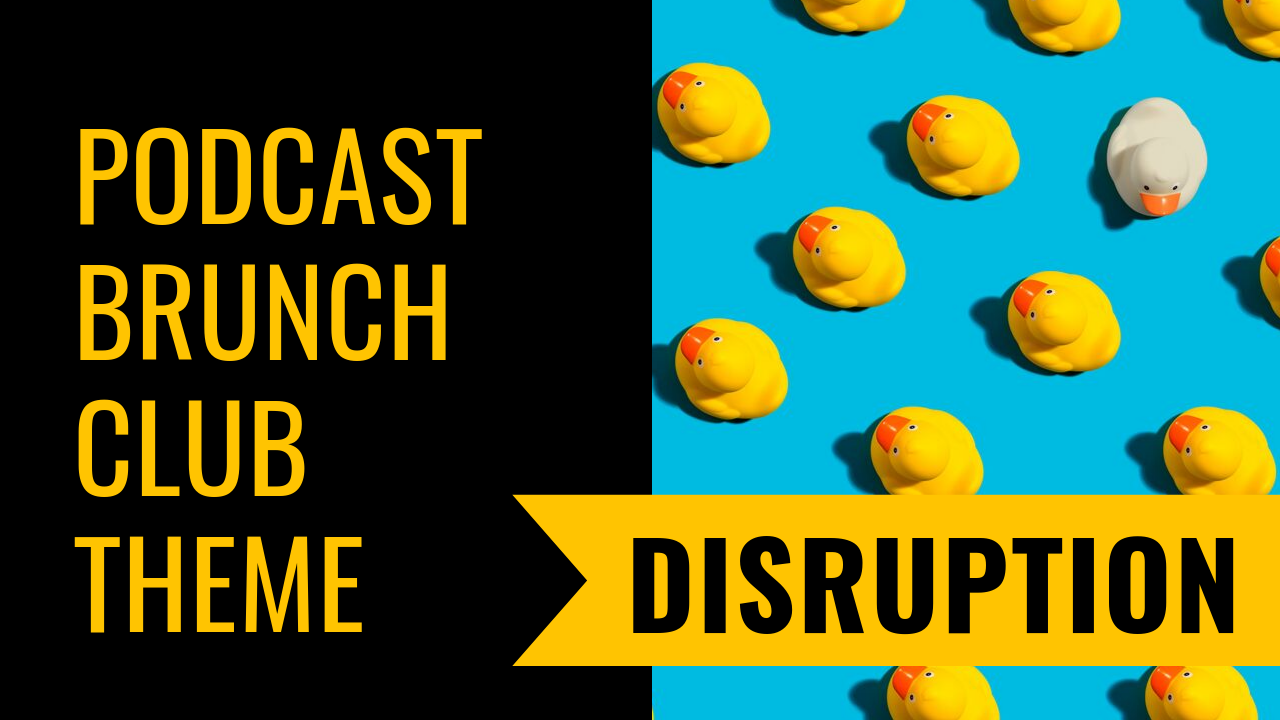 Disruption: October 2019 Podcast Playlist