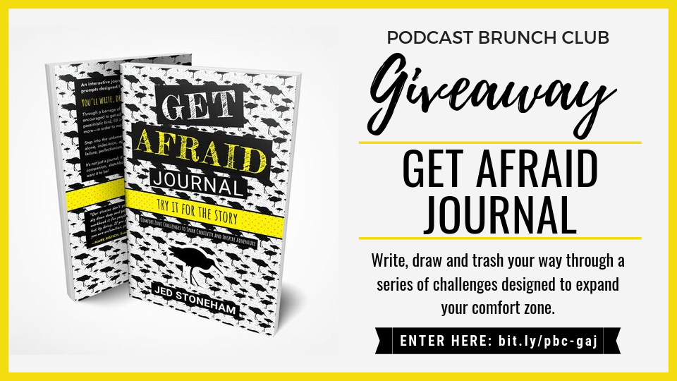 Podcast Brunch Club giveaway: Get Afraid Journal. Write, draw and trash your way through a series of challenges designed to expand your comfort zone.