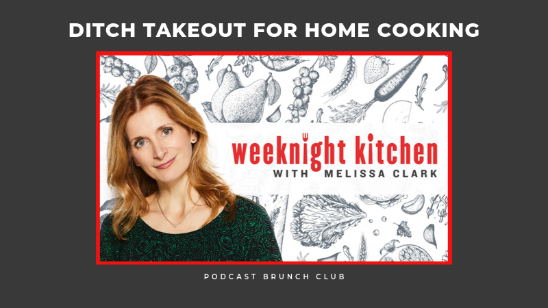 <em></noscript>Weeknight Kitchen</em> Encourages Listeners to Ditch Takeout for Home Cooking