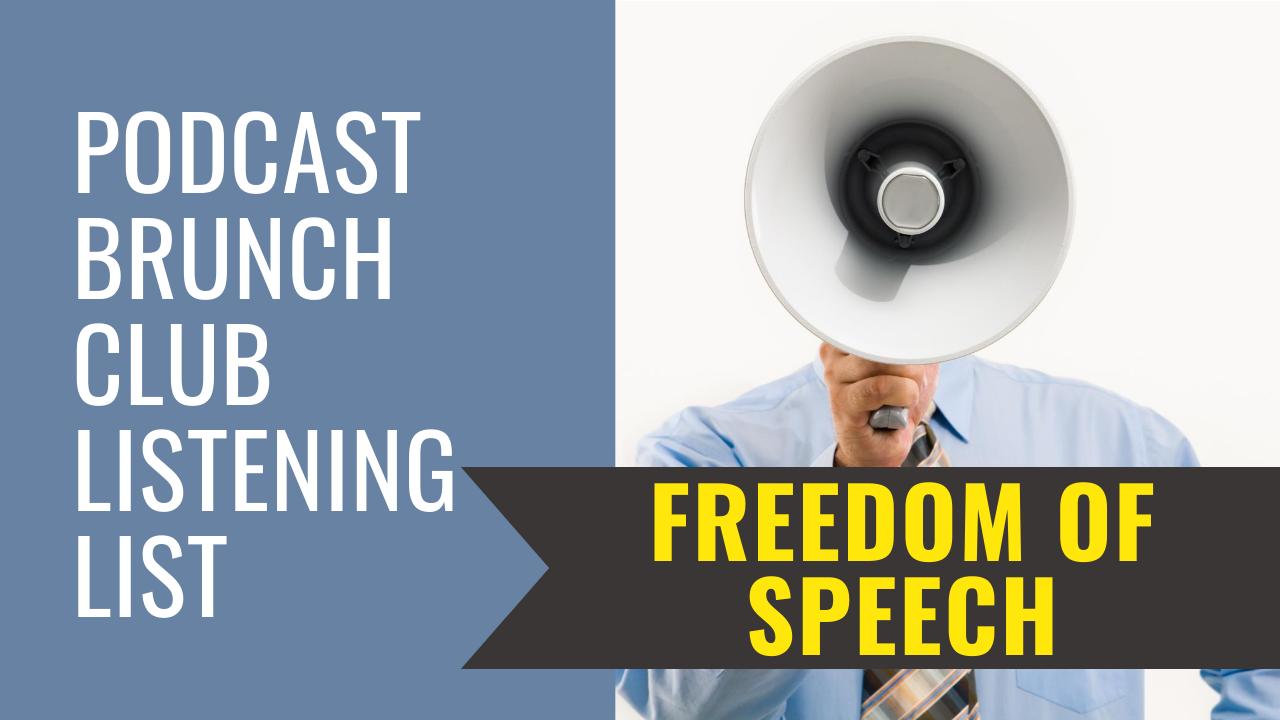 Freedom of Speech: September 2020 podcast listening list